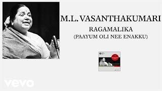 M.L. Vasanthakumari - Ragamalika (Paayum Oli Nee Enakku)