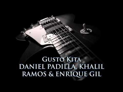 DANIEL PADILLA, KHALIL RAMOS & ENRIQUE GIL - Gusto Kita [HQ AUDIO]