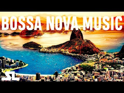 Bossa Nova  🇧🇷 The Sound of Brazil 🇧🇷 -  - Bossa Nova Bossa Nueva Chill Out Ambient