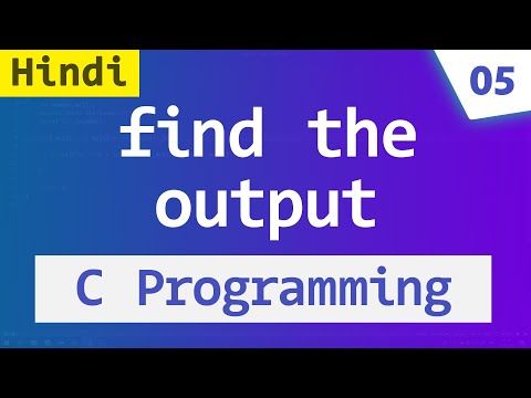 #05 Guess the OUTPUT | C Language Programs and Answers (HINDI)