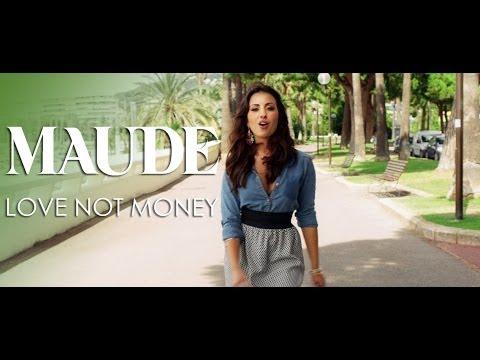 MAUDE - Love Not Money