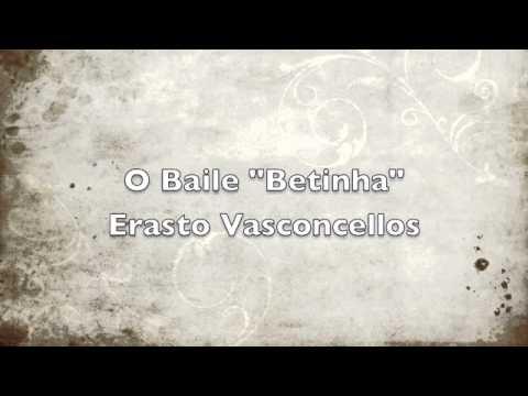 "Erasto Vasconcelos - Baile pra ""Betinha"""