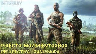 DIRECTO 01 BATTLEFIELD V MOVIMIENTOXBOX PERSPECTIVA QUASYMODO