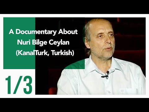 A Documentary About Nuri Bilge Ceylan 1/3 (KanalTurk, Turkish)