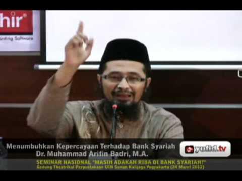 Kajian Ekonomi Syariah - Kepercayaan Umat Terhadap Bank Syariah (DR. Muhammad Arifin Badri)
