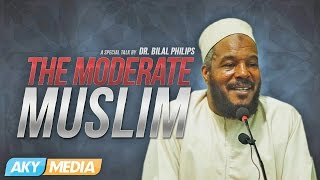 The Moderate Muslim - Dr. Bilal Philips