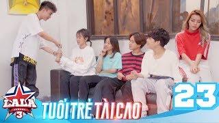 LA LA SCHOOL   TẬP 23   Season 3 : TUỔI TRẺ TÀI CAO   Phim Học Đường Âm Nhạc 2019