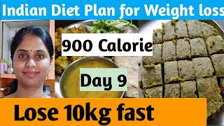 Indian Diet plan for weight loss | 900 calorie  diet (day 9) | How to lose weight fast?