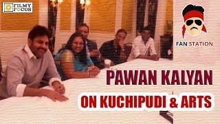 pawan-kalyan-about-kuchipudi-and-arts-at-fan-station
