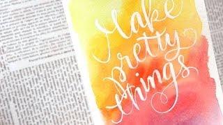 Make Pretty Things - Watercolor Speedpainting & Lettering