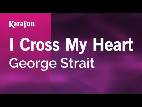 Karaoke I Cross My Heart - George Strait *