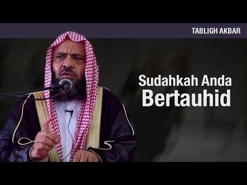 Syaikh Prof. DR. Ali bin Ghazi At-Tuwaijiry - Sudahkah Anda Bertauhid