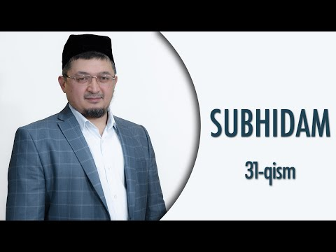 SUBHIDAM | 31-QISM (RIYOZUS SOLIHIYN SHARHI)