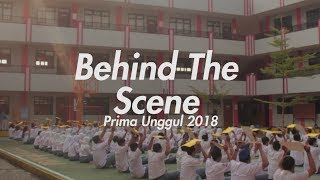 Behind The Scene (Prima Unggul 2018)
