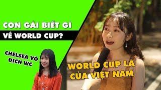 FAN TALK #23: Con gái biết gì về World Cup 2018?