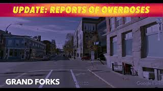 UPDATE: Reports Of Weekend Overdoses In Grand Forks