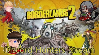 The Discord Hunters Stream Borderlands 2: The Badass Crater of Badassitude!