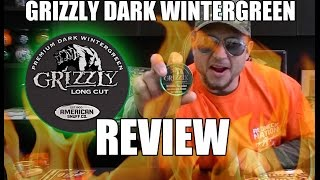 """Grizzly """"DARK"""" Wintergreen Review - The Napalm DIP!"""