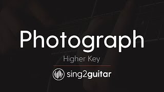 Photograph Higher Key Acoustic Guitar Karaoke Ed Sheeran