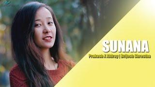 Sunana - Prakash Neupane X Aidray   Brijesh Shrestha   New Nepali R&B Pop Song 2017