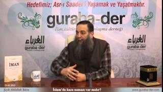 İslamda kaza namazı var mıdır? Şeyh Abdullah Yolcu