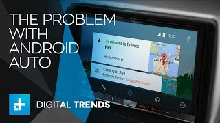 Android auto is getting better (and it could soon get a lot worse)