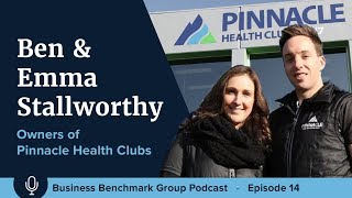 Podcast 14: Interview with Ben & Emma Stallworthy, owners of Pinnacle Health Clubs