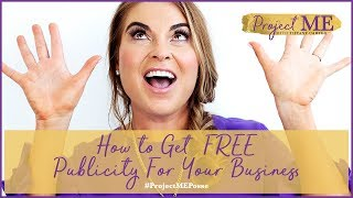Publicity for Your Business - HOW TO: GET FREE PUBLICITY FOR YOUR BUSINESS