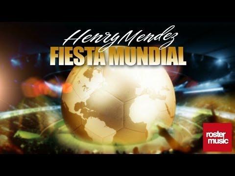 Henry Mendez - Fiesta Mundial (Lyric Video)