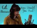 How Would You Feel Paean Live Ed Sheeran Cover HowWouldYouFeel mp3