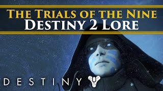 Destiny 2 - Trials of the Nine Lore (AKA more mysteries, Flawless runs & The Nine)