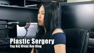 Plastic Surgery Tag Koj Nrauj Kuv Kiag. 11/15/2019