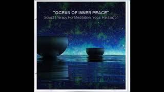 'OCEAN OF INNER PEACE' Sound Therapy OCEAN WAVES & TIBETAN SINGING BOWLS