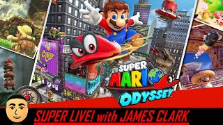 Super Mario Odyssey - Start to Finish! | Super Live! with James Clark