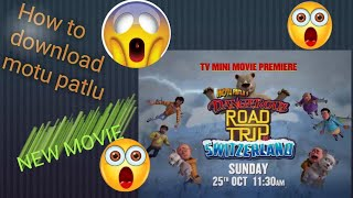 How to download motu patlu dangerous road trip in switzerland cartoon movie#motu patlu