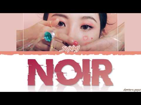 Download SUNMI 선미 - 'NOIR' 누아르 s Color Coded_Han_Rom_Eng Mp4 baru