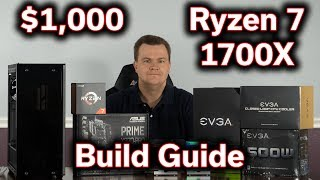 $1,000 Gaming PC - Ryzen 7 1700X - RTX 2070 - Build Guide