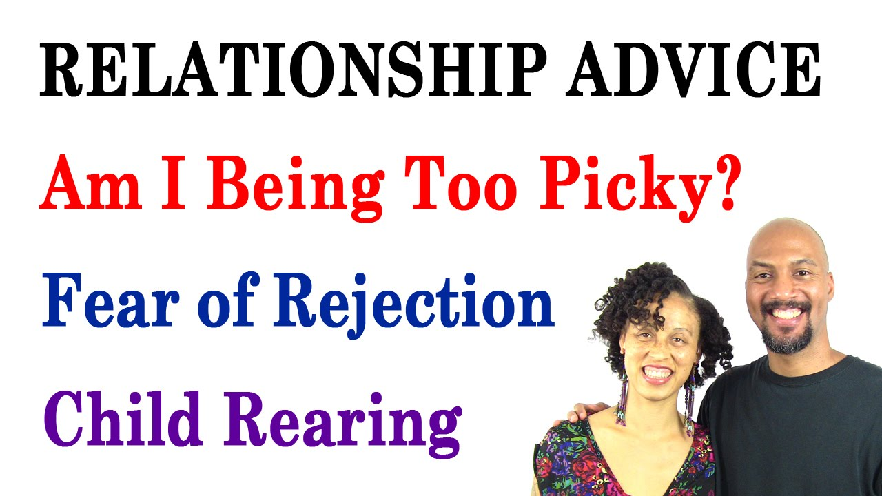 dating a picky girl Read on for 5 reasons why you're still single that one reason many women struggle in dating is that they are too picky thinking like a teenaged girl.