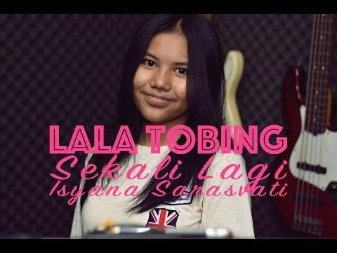 Sekali Lagi - Isyana Sarasvati Cover By Lala Tobing Feat Dion Panggabean