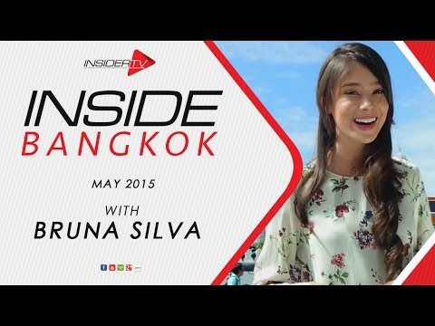 INSIDE Bangkok with Bruna Silva | May 2015