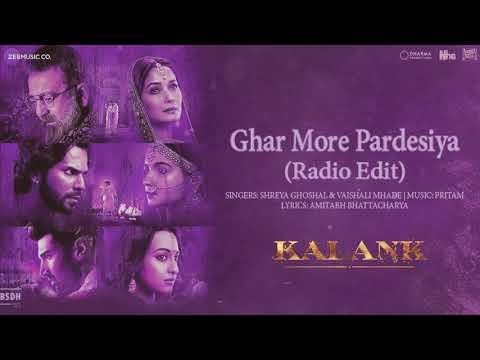 Ghar More Pardesiya (Radio Edit) - Kalank