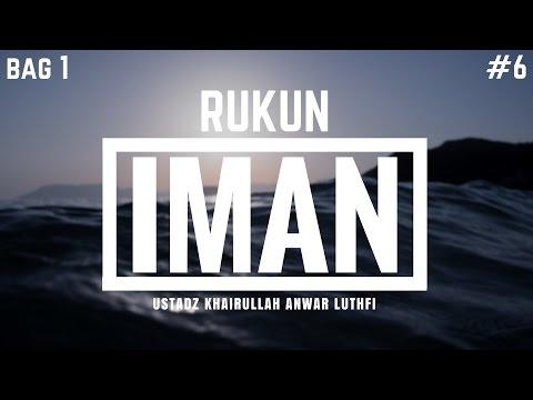 Penjelasan Mendasar Rukun Iman : Agama Islam (Bag 1) #6 - Ustadz Khairullah Anwar Lufhti, Lc
