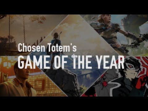 Game of the Year 2017 - Chosen Totem's New Year's Special - Top 10 Ranking
