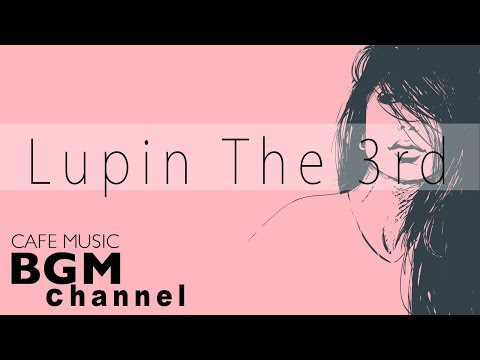 download lagu 【Lupin The 3rd】 Jazz Cover - Cafe Jazz Hiphop - Relaxing Jazz Music For Work, Study gratis