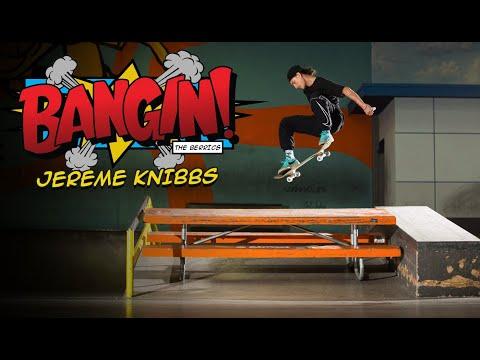"""Jereme Knibbs """"BANGIN!"""""""