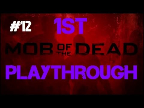 Mob of the Dead - Our First Co-op Playthrough! (Part 12)