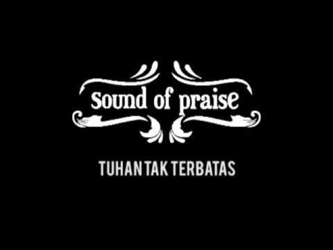 Sound of Praise - Tuhan tak terbatas Teaser