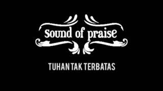 download lagu Sound Of Praise - Tuhan Tak Terbatas Teaser gratis