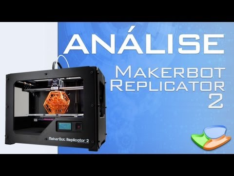Testamos a Impressora 3D MakerBot Replicator 2 - Tecmundo