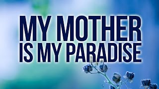 My Mother Is My Paradise – Waseem Yousef